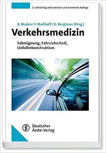 Verkehrsmedizin: Fahreignung, Fahrsicherheit, Unfallrekonstruktion ...