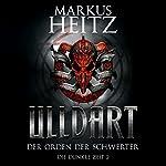 Der Orden der Schwerter (Ulldart: Die Dunkle Zeit 2) | Markus Heitz