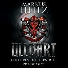 Der Orden der Schwerter (Ulldart: Die Dunkle Zeit 2) Hörbuch von Markus Heitz Gesprochen von: Johannes Steck