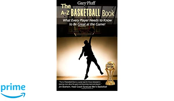The A-Z Basketball Book: What Every Player Needs to Know to ...