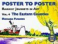 Railway Journeys in Art: v. 4: The Eastern Counties (Poster to Poster) (Railway Journeys in Art 4)
