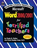 Microsoft Word 2000/2001 for Terrified Teachers, Paula G. Patton and Karla Neeley Hase, 0743938003