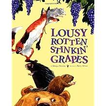 Lousy Rotten Stinkin' Grapes