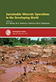 Sustainable Minerals Operations in the Developing World, Brian Marker, 1862391882