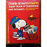 Charlie Brown's Fourth Super Book of Questions and Answers: About All Kinds of People and How They Live! : Based on the Charles M. Schulz Characters
