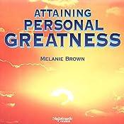 Attaining Personal Greatness   Melanie Brown
