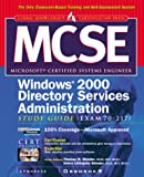 img - for MCSE Windows 2000 Directory Services Administration Study Guide (Exam 70-217) book / textbook / text book