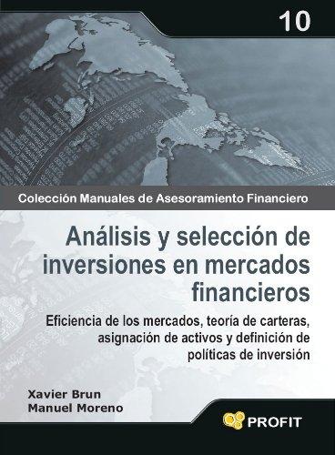 Análisis y selección de inversiones en mercados financieros (Colección Manuales de Asesoramiento Financiero nº 10