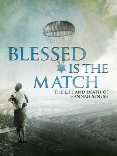 - Blessed Is the Match: The Life and Death of Hannah Senesh