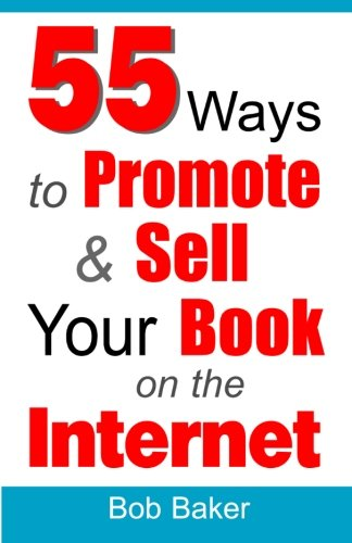55 Ways to Promote & Sell Your Book on the Internet