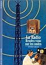La Radio, Rendez-vous sur les ondes par Sabbagh