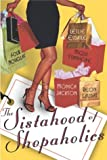 The Sistahood of Shopaholics, Leslie Esdaile and Monica Jackson, 0312321880