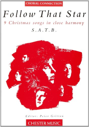 (Follow That Star - 9 Christmas Songs in Close Harmony: SATB and Piano)
