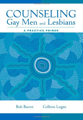 Counseling Gay Men and Lesbians: A Practice Primer (Counseling Diverse Populations)
