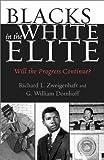 Blacks in the White Elite, Richard L. Zweigenhaft and G. William Domhoff, 0742516210