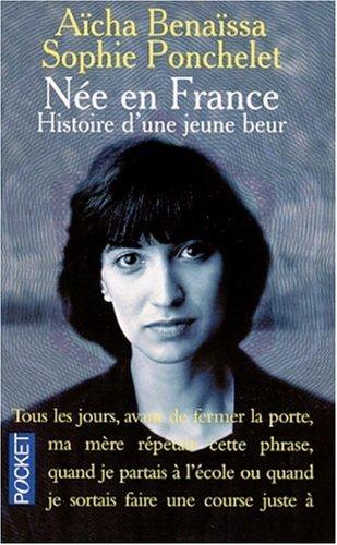 Née en France. Histoire d une jeune beur (Best)