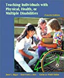 Teaching Individuals with Physical, Health, or Multiple Disabilities (4th Edition)