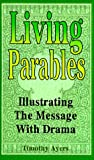 Living Parables, Timothy W. Ayers, 0788011715