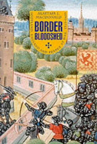 Border Bloodshed: Scotland, England and the French Connection, 1369-1403
