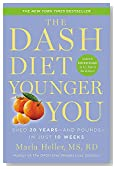 The DASH Diet Younger You: Shed 20 Years--and Pounds--in Just 10 Weeks (A DASH Diet Book)