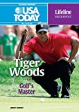Tiger Woods: Golf s Master (USA Today Lifeline Biographies)
