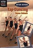 Tap Dancing, Susan Hebach, 0516295608
