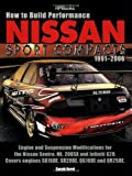 How to Build Performance Nissan Sport Compacts, 1991-2006, Sarah Forst, 1557885419