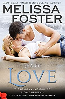 Sea of Love: Dane Braden (Love in Bloom- The Bradens Book 4) by [Foster, Melissa]
