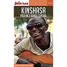 KINSHASA ET KONGO-CENTRAL 2017/2018 Petit Futé (Country Guide) (French Edition)