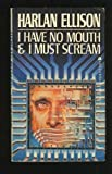 I Have No Mouth and I Must Scream, Harlan Ellison, 0441363946