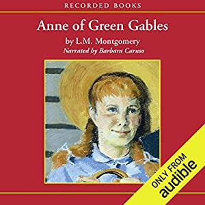Anne of Green Gables Audiobook by L.M. Montgomery Narrated by Barbara Caruso