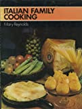 Italian Family Cooking, Mary Reynolds, 0600380920