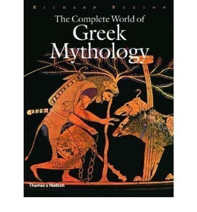 The Complete World of Greek Mythology (Complete Series) by Richard Buxton (2004)