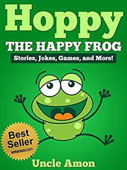 Books for Kids: Hoppy the Happy Frog (Bedtime Stories For Kids): Short Stories, Funny Jokes, Puzzles, and More! (Fun Time Readers) by [Uncle Amon]