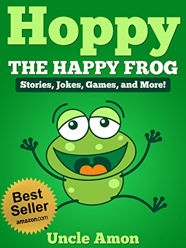 Hoppy the Happy Frog: Short Stories, Funny Jokes, Games, and More! (Fun Time Reader Book 25)