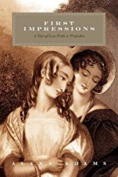 First Impressions: A Tale of Less Pride & Prejudice by Alexa Adams (2010-03-30)