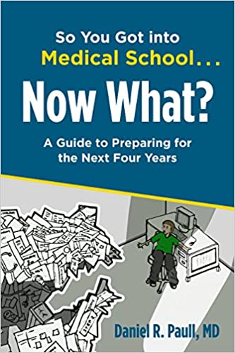 Amazon so you got into medical schoolnow what a guide to so you got into medical schoolnow what a guide to preparing for the next four years first edition edition kindle edition fandeluxe Choice Image