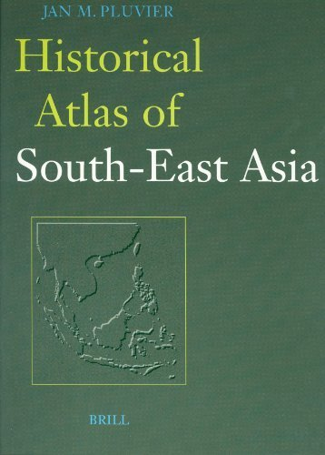 (Historical Atlas of South-East Asia (Handbook of Oriental Studies. South-East Asia) by Jan M. Pluvier (1995-10-01))