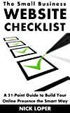 img - for The Small Business Website Checklist: A 51-Point Guide to Build Your Online Presence the Smart Way book / textbook / text book