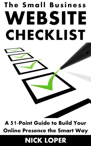The Small Business Website Checklist: A 51-Point Guide to Build Your Online Presence the Smart Way