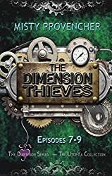The Dimension Thieves 7-9: Episodes 7-9 (The Dimension Series Book 3)