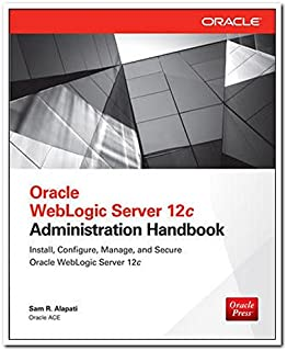 Oracle weblogic server 11g administration handbook by sam r.