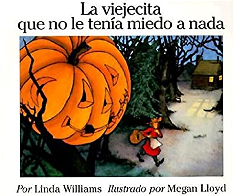 La viejecita que no le tenia miedo a nada (The Little Old Lady Who Was not Afraid of Anything, Spanish Edition): Linda Williams, Megan Lloyd: 9780064434201: ...