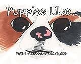 Puppies like...