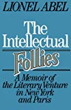 img - for The Intellectual Follies: A Memoir of the Literary Venture in New York and Paris book / textbook / text book