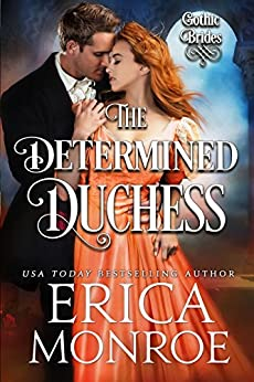 The Determined Duchess (Gothic Brides Book 2) by [Monroe, Erica]