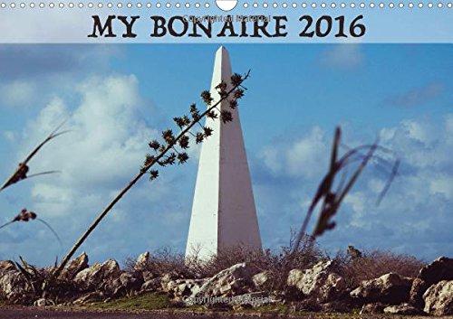 My Bonaire 2017 2017: Impressions of a Caribbean Dream (Calvendo Places)