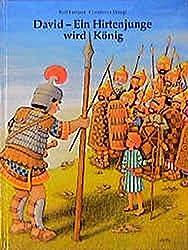 David. Ein Hirtenjunge wird König. Ein Kinderbibelbuch.