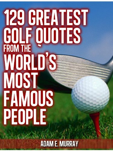 Golf Humor 60 Greatest Golf Quotes From The World's Most Famous Mesmerizing Golf Quotes About Life
