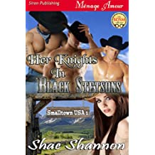 Her Knights in Black Stetsons [Smalltown, USA] (Siren Publishing Menage Amour)